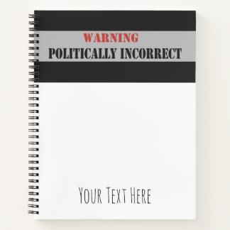 Cuaderno Cuidado político de incorrecto
