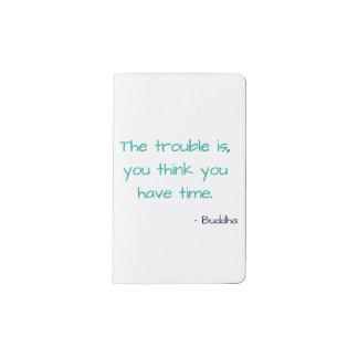 Cuaderno De Bolsillo Moleskine Piense que usted tiene cita sabia de la vida del