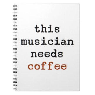 Cuaderno el músico necesita el café