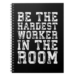 Cuaderno El trabajador más duro en el cuarto - inspirado