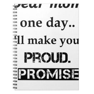 Cuaderno estimada mamá un día. le haré orgulloso. prometo