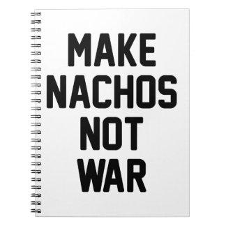 Cuaderno Haga la guerra de los Nachos no