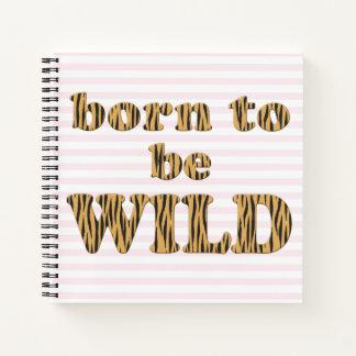 Cuaderno Llevado ser cita el | rosada salvaje Tigerprint de