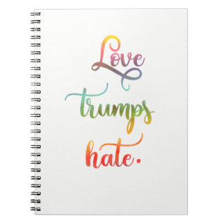 Cuaderno Love trumps hate. Peace, humanity.
