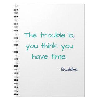 Cuaderno Piense que usted tiene cita de motivación sabia de