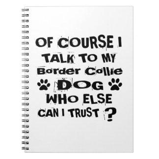 Cuaderno Por supuesto hablo con mis diseños del perro del