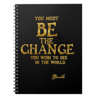 Cuaderno Sea el cambio - cita inspirada de la acción de