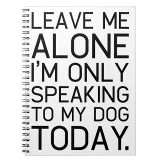 Cuaderno Solamente mi perro entiende