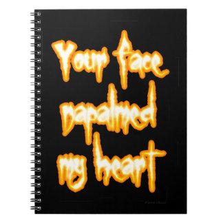 Cuaderno Su cara napalmed mi corazón