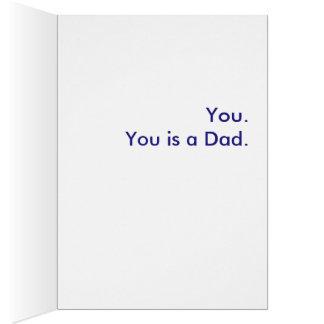 ¿Cuál es un papá? Usted. Usted es un papá Tarjeta De Felicitación