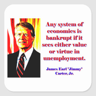 Cualquie sistema de economía - Jimmy Carter Pegatina Cuadrada