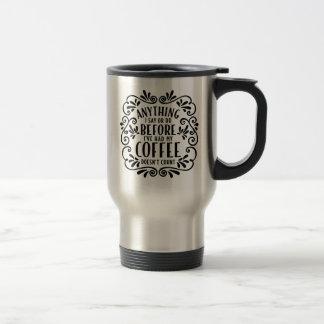 Cualquier cosa que digo o que viajo taza de café