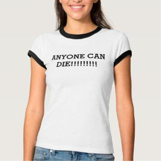 cualquier persona puede morir camiseta