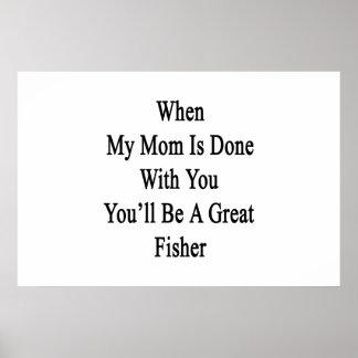 Cuando hacen a mi mamá con usted usted será un póster