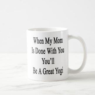 Cuando hacen a mi mamá con usted usted será un taza de café