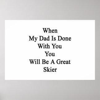Cuando hacen a mi papá con usted usted será un póster