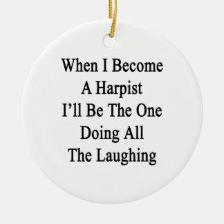 Cuando hago arpista seré el que está que hace todo ornaments para arbol de navidad