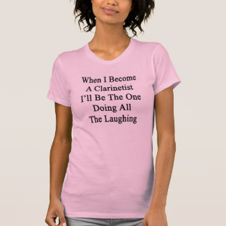 Cuando hago Clarinetist seré el que está que hace Camiseta