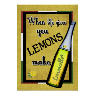 Cuando la vida le da los limones hacen Limoncello Póster