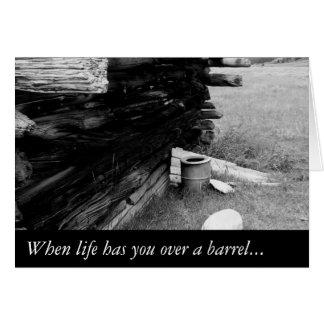 Cuando la vida le tiene sobre un barril… tarjeta pequeña