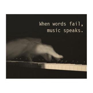 Cuando las palabras fallan, la música habla. impresión en madera