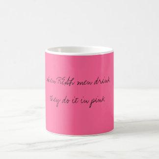 cuando los hombres REALES beben lo hacen en rosa Taza Mágica
