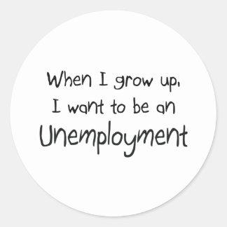 Cuando me crezco quiera ser un desempleo pegatina redonda