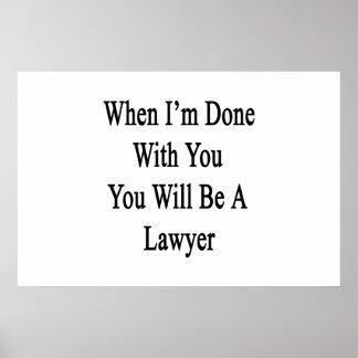 Cuando me hacen con usted usted será abogado póster