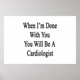 Cuando me hacen con usted usted será cardiólogo póster