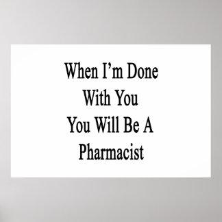 Cuando me hacen con usted usted será farmacéutico póster