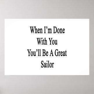 Cuando me hacen con usted usted será gran marinero póster