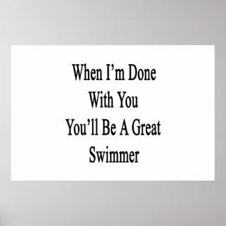 Cuando me hacen con usted usted será gran nadador póster