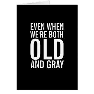 Cuando somos tarjeta divertida vieja y gris del