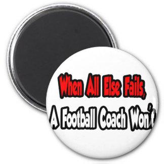 Cuando todo falla un entrenador de fútbol no imanes