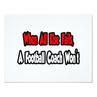 Cuando todo falla, un entrenador de fútbol no invitación 10,8 x 13,9 cm