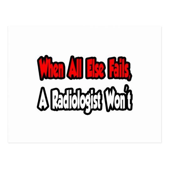 Cuando todo falla, un radiólogo no postal