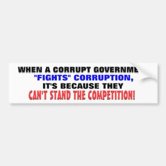 """Cuando un gobierno corrupto """"lucha"""" la corrupción. pegatina para coche"""