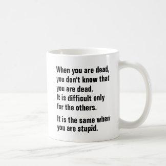Cuando usted es muerto, usted no sabe que usted es taza de café