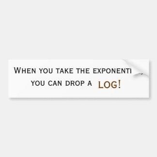 ¡Cuando usted toma el exponencial, usted puede cae Pegatina Para Coche