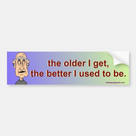 cuanto más viejo consigo, pegatina para coche