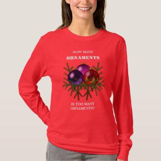 Cuántos ornamentos son demasiados ornamentos camiseta