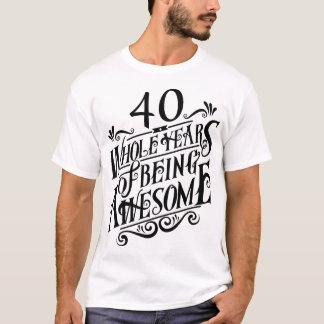 Cuarenta años enteros de ser impresionante camiseta