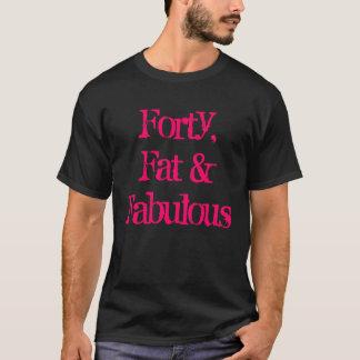 Cuarenta, gordo y fabuloso camiseta