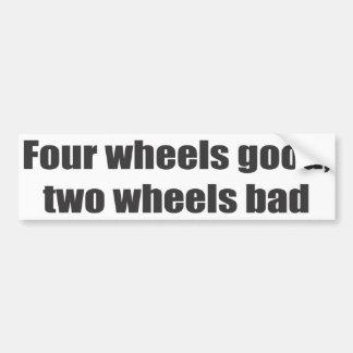 Cuatro ruedas buenas, dos ruedas malas pegatina para coche
