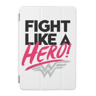 Cubierta De iPad Mini Mujer Maravilla - lucha como un héroe