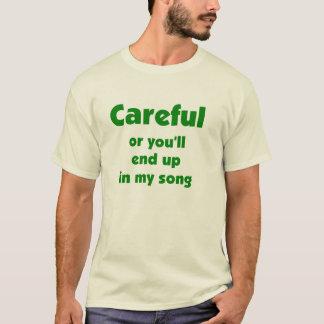 ¡Cuidadoso! camiseta