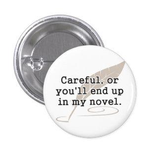 Cuidadoso, o usted terminará para arriba en mi chapa redonda de 2,5 cm