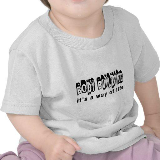 Culturismo es una manera de vida camisetas