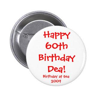 ¡Cumpleaños Dea de Happy60th! Chapa Redonda De 5 Cm