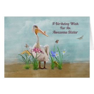 Cumpleaños, hermana, pelícano, flores y mariposas tarjetas